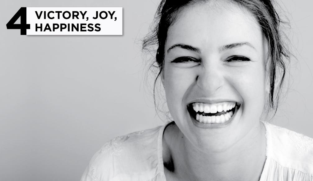 4 Victory, Joy, Happiness