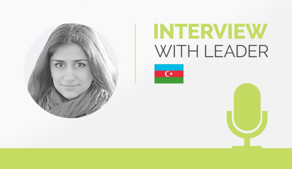 Interview with the Leader – Khalisa Akperova