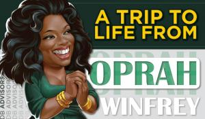 A trip to life from Oprah Winfrey