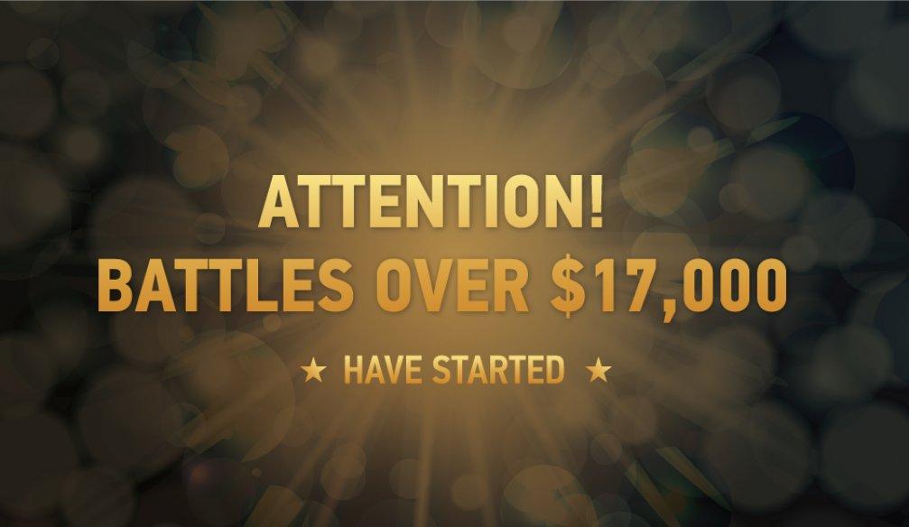 Attention! Battles over 17,000 Dollars Have Started