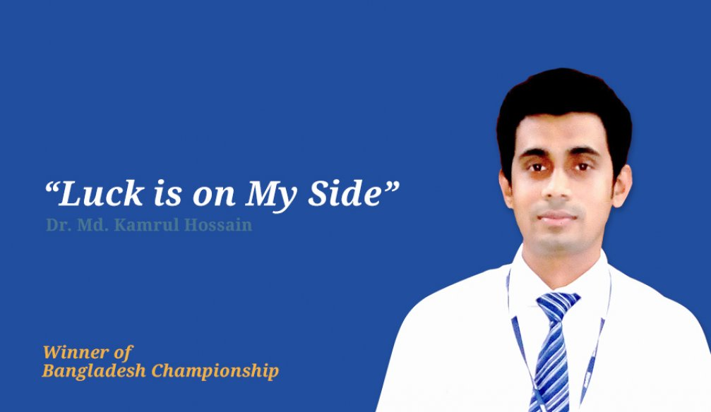 Dr. Md. Kamrul Hossain Believes in His Luck