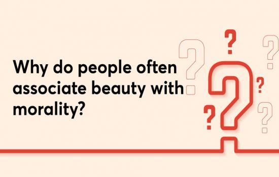 Why do people often associate beauty with morality?