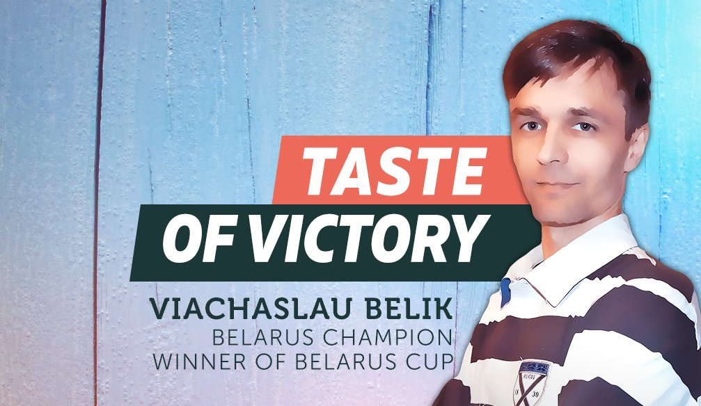 "Viachaslau Belik: ""I Have Gathered Enough Experience and Luck was By My Side"""