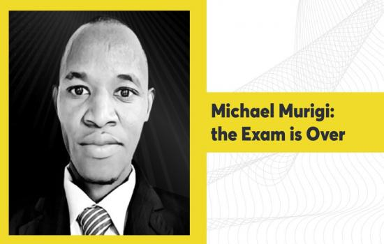 Michael Murigi: The Exam is Over