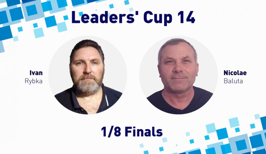 Leaders' Cup 14: Battle for ¼ Finals