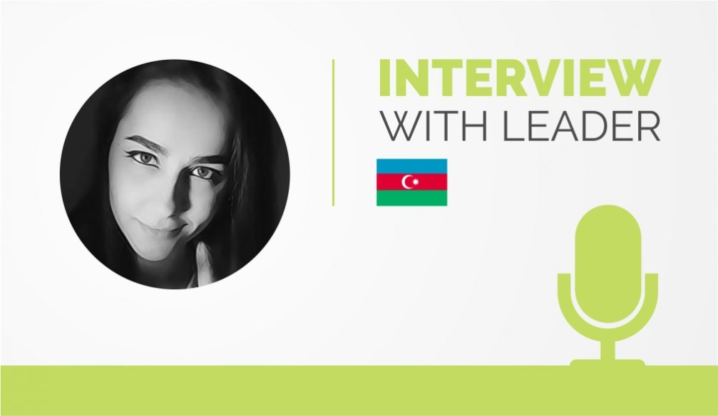 Interview with the Leader – Sabina Hasanova